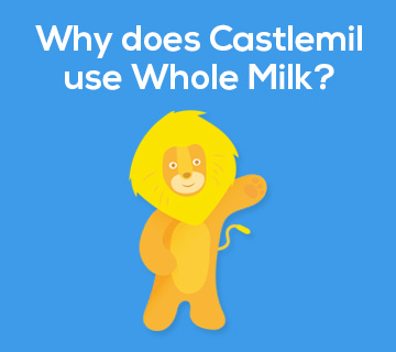 Why does Castlemil use Whole Milk?